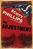 The Adjustment, Scott Phillips, 1582437300