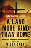 A Land More Kind Than Home by Wiley Cash front cover