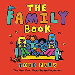 The Family Book celebrates the love we feel for our families and all the different varieties they come in. Whether you have two moms or two dads, a big family or a small family, a clean family or a messy one, Todd Parr assures readers that no...