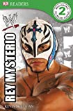 DK Readers WWE Rey Mysterio Level 2, BradyGames Staff and Dorling Kindersley Publishing Staff, 0756676061