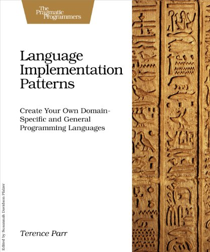 Pdf Technology Language Implementation Patterns: Create Your Own Domain-Specific and General Programming Languages (Pragmatic Programmers)