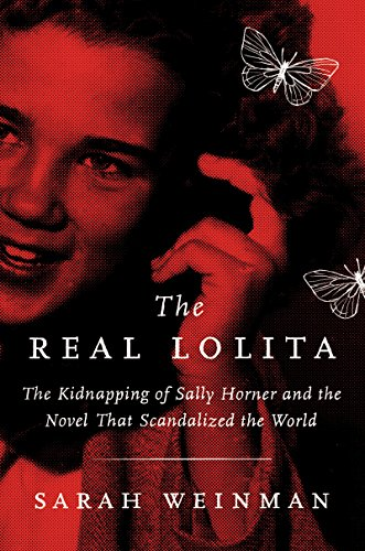 Image of The Real Lolita: The Kidnapping of Sally Horner and the Novel That Scandalized the World