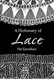A Dictionary of Lace (Dover Fashion and Costumes)