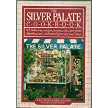 The Silver Palate Cookbook - Delicious Recipes, Menus, Tips, Lore From Manhattan's Celebrated Gourmet Food Shop