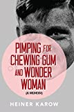 img - for Pimping for Chewing Gum and Wonder Woman: A Memoir book / textbook / text book