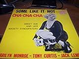 Some Like It Hot Cha-Cha-Cha (Marilyn Monroe)
