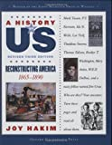 A History of US: Reconstructing America: 1865-1890 A History of US Book Seven