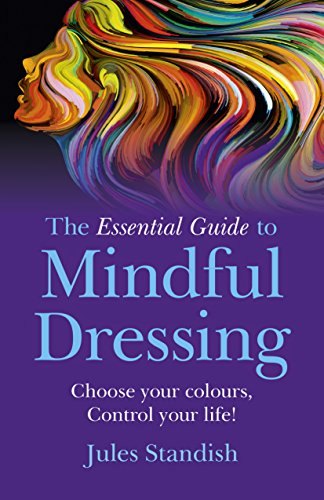 The Essential Guide to Mindful Dressing: Choose your colours - (Alternative Colours)