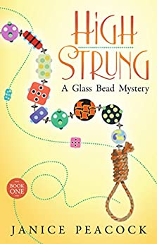 High Strung (Glass Bead Mystery Series Book 1) by [Peacock, Janice]