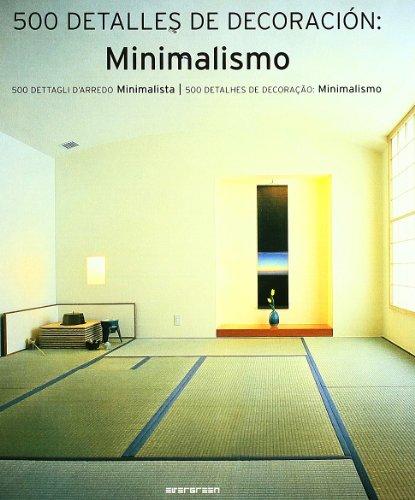 Descargar Libro Minimalismo. 500 Dettagli D'arredo Minimalista. Ediz. Italiana, Spagnola E Portoghese Desconocido