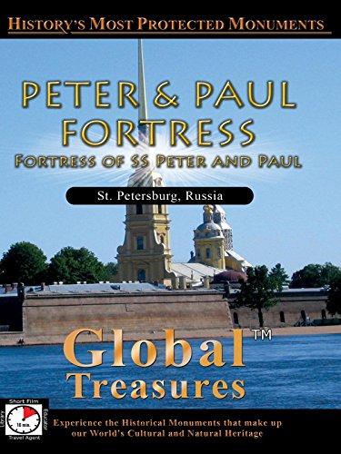 Global Treasures - Peter & Paul Fortress - St. Petersburg, Russia (Peter And Paul Cathedral St Petersburg Russia)