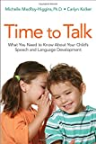 img - for Time to Talk: What You Need to Know About Your Child's Speech and Language Development (Agency/Distributed) book / textbook / text book