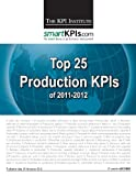 Top 25 Production KPIs Of 2011-2012, The KPI Institute, 148254900X