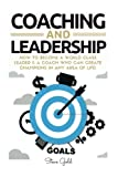 img - for Coaching & Leadership: How To Become A World Class Leader & A Coach Who Can Create Champions In Any Area Of Life! (coaching, leadership, coaching ... teams, questions for coaches, management) book / textbook / text book