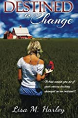 Destined to Change (Destined Series) (Volume 1) Paperback