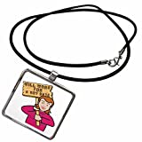 3dRose Dooni Designs Humorous Bribery Signs Sarcasm Designs - Funny Humorous Woman Girl With A Sign Will Work For A Hot Date - Necklace With Rectangle Pendant (ncl_117202_1)