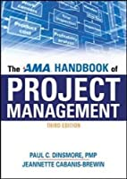 The AMA Handbook of Project Management, 3rd Edition Front Cover