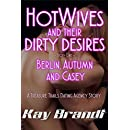 HotWives and Their Dirty Desires: Berlin, Autumn and Casey (A Treasure Trails Dating Agency Story Book 1)
