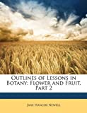 Outlines of Lessons in Botany, Jane Hancox Newell, 1148921885
