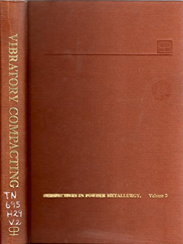 Perspectives in Powder Metallurgy Volume 2 Vibrator Compacting Principles and Methods