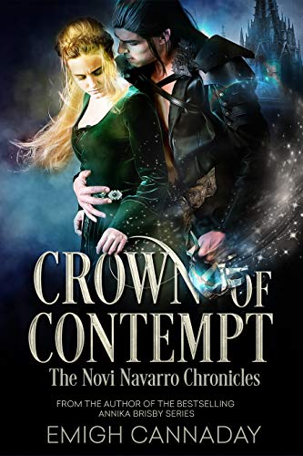 Crown of Contempt (The Novi Navarro Chronicles Book 2) by [Cannaday, Emigh]