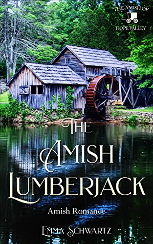 Pdf Religion The Amish Lumberjack: Amish Romance (The Amish of Hope Valley Book 2)