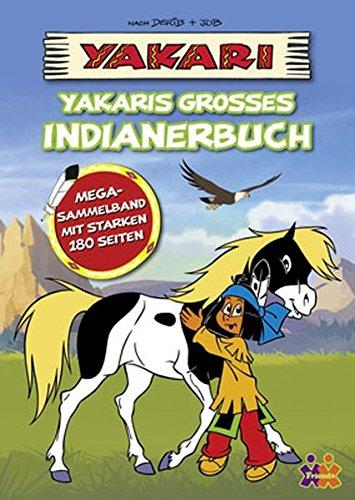 Yakari. Yakaris großes Indianerbuch