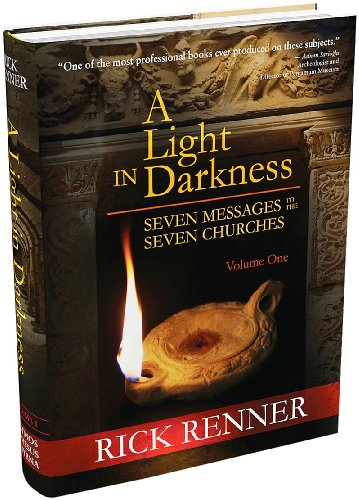 A Light in Darkness Vol. 1: Seven Messages To The Seven Churches (History Of The Seven Churches In Revelation)
