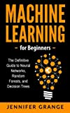 machine learning using r - Machine learning for Beginners: The Definitive Guide to Neural Networks, Random Forests, and Decision Trees