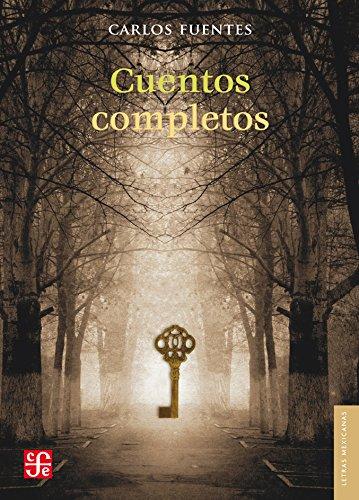 Cuentos completos (Letras Mexicanas) (Spanish Edition)