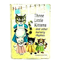 Three Little Kittens and Other Nursery Rhymes