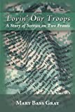 Lovin' Our Troops, Mary Bass Gray, 1462714706