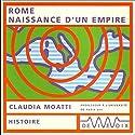 Rome, naissance d'un empire Discours Auteur(s) : Claudia Moatti Narrateur(s) : Claudia Moatti