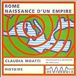 Rome, naissance d'un empire | Claudia Moatti