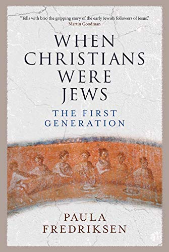 When Christians Were Jews (Book Published October 23, 2018
