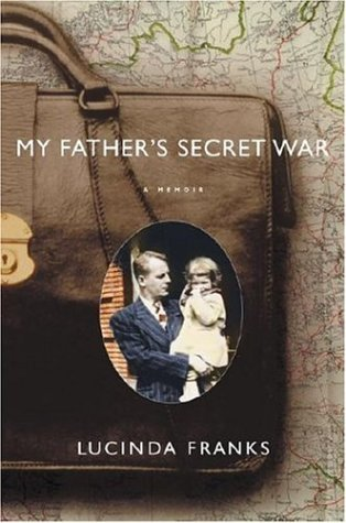 Read Online My Father's Secret War: A Memoir pdf