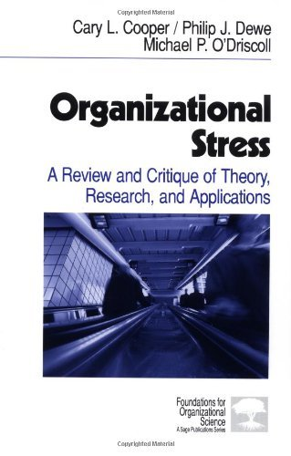 Organizational Stress: A Review and Critique of Theory, Research, and Applications (Foundations for Organizational Science) by Cary P. Cooper (2001-02-06)