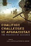 img - for Coalition Challenges in Afghanistan: The Politics of Alliance book / textbook / text book