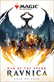 Book cover from War of the Spark: Ravnica (Magic: The Gathering) by Greg Weisman
