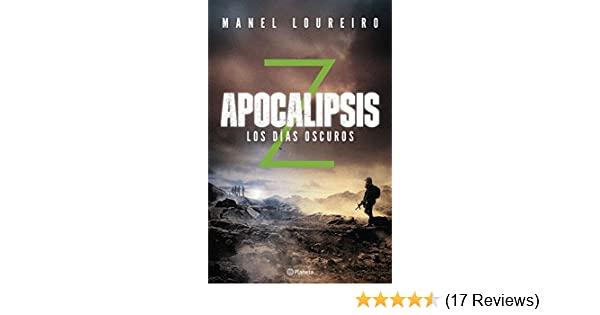 Amazon.com: Apocalipsis Z. Los días oscuros (Volumen independiente nº 1) (Spanish Edition) eBook: Manel Loureiro: Kindle Store