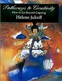 Pathways to Creativity, Helene Jukoff, 1882383141