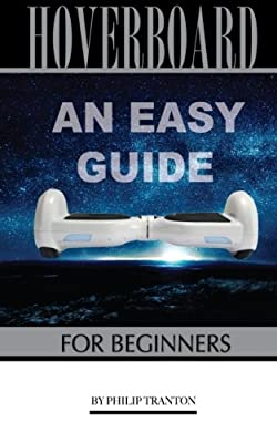 Hoverboard: An Easy Guide for Beginner's by CreateSpace Independent Publishing Platform