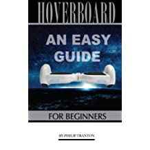 Hoverboard: An Easy Guide for Beginner's