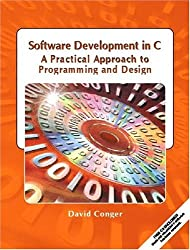 Software Development in C: A Practical Approach to Programming and Design