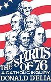 The Spirits of '76, Donald D'Elia, 0931888107