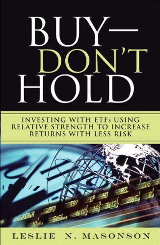 Buy  Don't Hold  Investing With Etfs Using Relative Strength To Increase Returns With Less Risk  Paperback