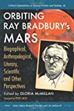Orbiting Ray Bradbury's Mars, Gloria McMillan, Donald E. Palumbo, C.W. Sullivan III, Foreword by Peter Smith, 0786475765