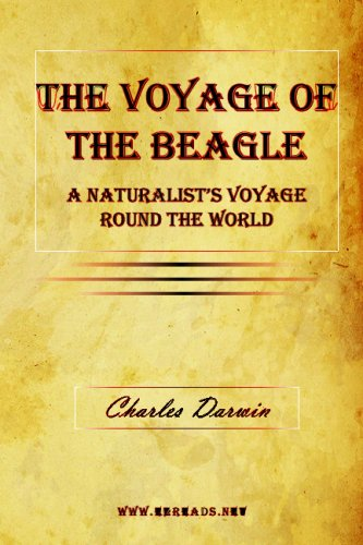 The Voyage of the Beagle: A Naturalist's Voyage Round the World