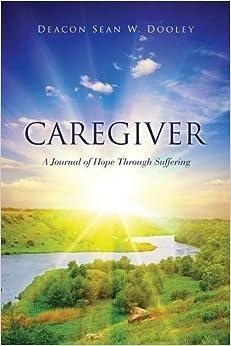 Book CAREGIVER by Deacon Sean W. Dooley (2015-04-22)