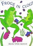 Frogs in Clogs, Sheila White Samton, 0517598744